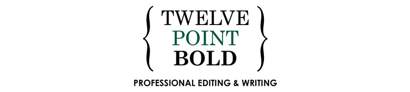Twelve Point Bold: Professional Writing and Editing